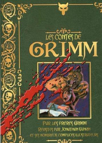 Les Contes de Grimm - Par les frères Grimm revisités par Jonathan Vankin et ses nombreux complices illustrateurs