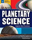 Planetary Science: Explore New Frontiers (Inquire and Investigate)