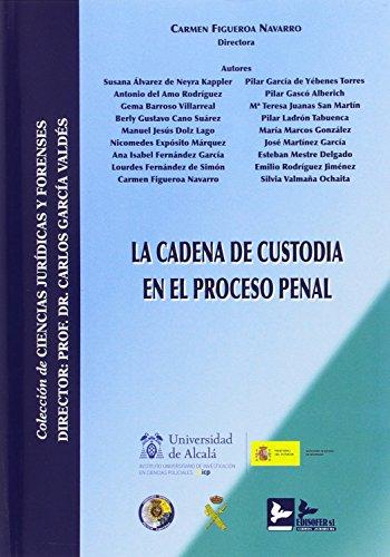 LA CADENA DE CUSTODIA EN EL PROCESO PENAL por CARMEN FIGUEROA NAVARRO