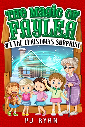 The Christmas Surprise: A fun chapter book for kids ages 9-12 (The Magic of Faylea 1) (English Edition) -