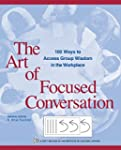 The Art of Focused Conversation: 100...