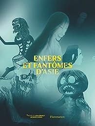 Enfers et fantômes d'Asie par Julien Rousseau