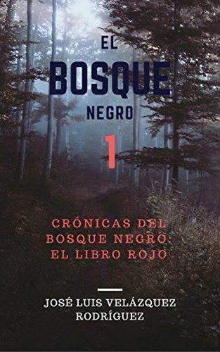 El Bosque Negro: El Libro Rojo (Crónicas del Bosque Negro nº 1)