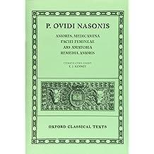 Amores, Medicamina Faciei Femineae, Ars Amatoria, Remedia Amoris (Oxford Classical Texts)