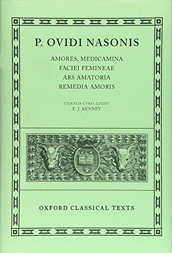 Amores, Medicamina Faciei Femineae, Ars Amatoria, Remedia Amoris (Oxford Classical Texts) Oxford Music Box
