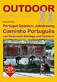 Portugal Spanien: Jakobsweg Caminho Português von Porto nach Santiago und Finisterre (OutdoorHandbuch) - Raimund Joos