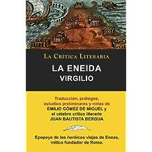 Virgilio: La Eneida, Colección La Crítica Literaria por el célebre crítico literario Juan Bautista Bergua, Ediciones Ibéricas (Spanish Edition)