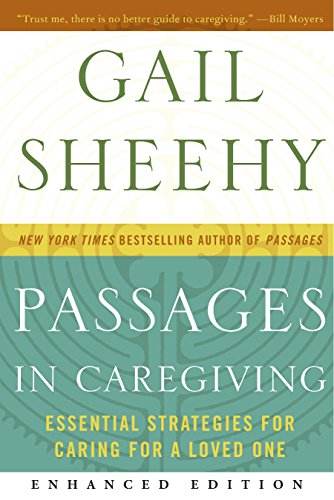 Passages in Caregiving (Enhanced Edition): Essential Strategies for Caring for a Loved One (English Edition)
