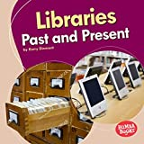 Libraries Past and Present (Bumba Books (TM) -- Past and Present)