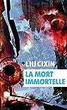 La mort immortelle par Liu