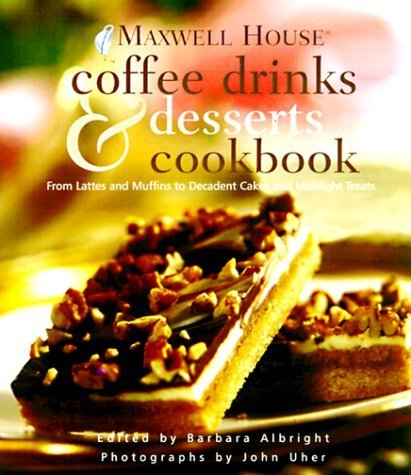 maxwell-house-coffee-drinks-and-desserts-cookbook-from-lattes-and-muffins-to-decadent-cakes-and-midn