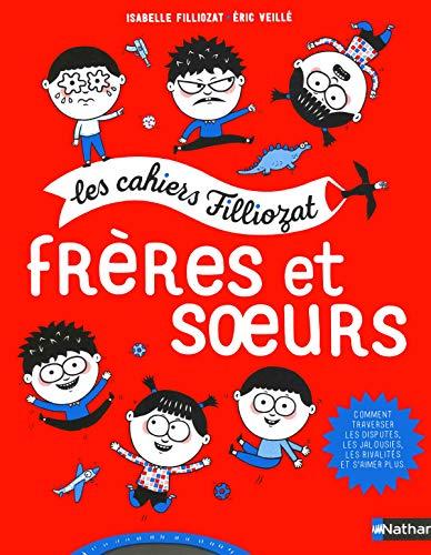 Frères et soeurs - Les cahiers Filliozat - Dès 5 ans par Isabelle Filliozat