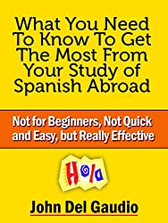 What You Need To Know To Get The Most From Your Study of Spanish Abroad