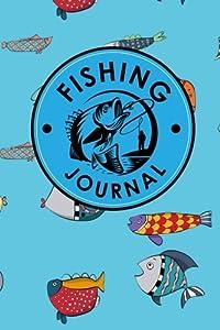 Fishing Journal: Bass Fishing Journal, Fishers Log, Carp Fishing Diary, Fly Fishing Diary, Cute Funky Fish Cover: Volume 19 (Fishing Journals) by CreateSpace Independent Publishing Platform