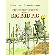 The Three Little Wolves and the Big Bad Pig.