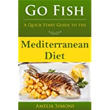 Go Fish: A Quick Start Guide to the Mediterranean Diet