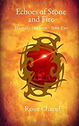 Echoes of Stone and Fire (Hannah's Heirloom) (Volume 2) by Rosie Chapel (2016-03-01)