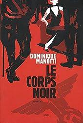 Le Corps noir (Roman français H.C.)
