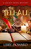 The Tell All (Locust Point Book 1) by Libby Howard
