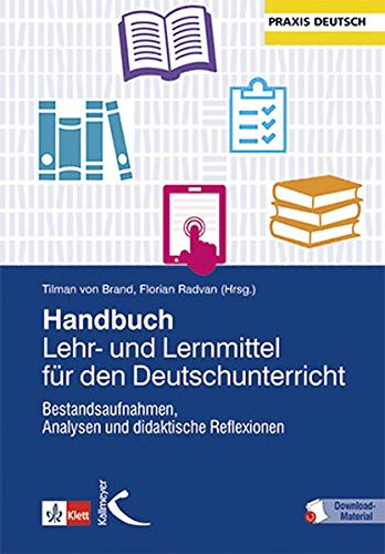 Handbuch Lehr- und Lernmittel für den Deutschunterricht: Bestandsaufnahmen, Analysen und didaktische Reflexionen