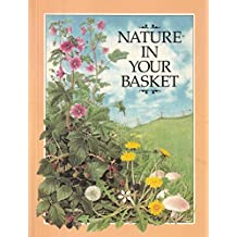Nature in Your Basket - Wild Plants That You Can Pick And Eat