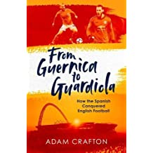 From Guernica to Guardiola: How the Spanish Conquered English Football