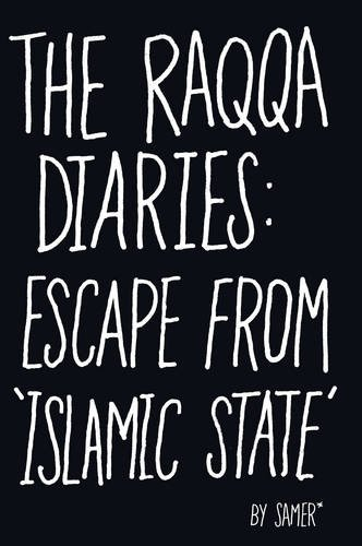 The Raqqa Diaries: Escape from 'Islamic State'