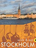 Walk & Eat Stockholm (City and Archipelago) (Walk and Eat)