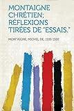 Cover of: Montaigne Chretien; Reflexions Tirees de essais.   Montaigne Michel De 1533-1592