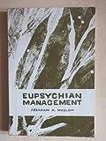 Eupsychian Management: A Journal by Abraham Harold Maslow (1965-03-01)