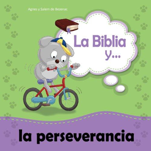 La Biblia y la perseverancia (Biblipensamientos nº 3) por Agnes de Bezenac