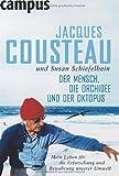 Der Mensch, die Orchidee und der Oktopus: Mein Leben für die Erforschung und Bewahrung unserer Umwelt - Jacques Cousteau, Susan Schiefelbein