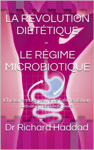 La Révolution Diététique - Le Régime Microbiotique