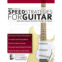 Neoclassical Speed Strategies for Guitar: Master Speed Picking for Shred Guitar & Play Fast - The Yng Way! (Neoclassical Shred Guitar) (English Edition)