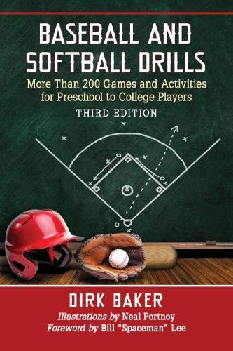 Baseball and Softball Drills: More Than 200 Games and Activities for Preschool to College Players, 3D Ed. por Dirk Baker