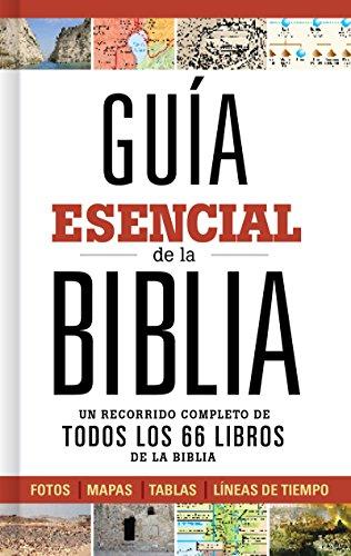 Guía esencial de la Biblia: Caminando a través de los 66 libros de la biblia por B&H Español Editorial Staff