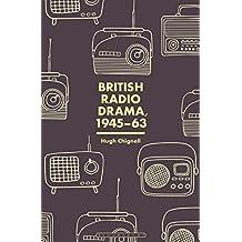 British Radio Drama, 1945-63 (English Edition)