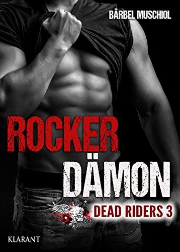 Rocker Dämon. Dead Riders 3 von [Muschiol, Bärbel]