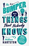 The Bumper Book of Things That Nobody Knows: 1001 Mysteries of Life, the Universe and Everything