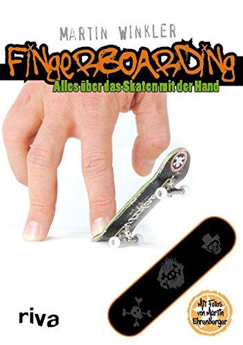 Fingerboarding: Alles über das Skaten mit der Hand