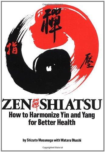 Zen Shiatsu: How to Harmonize Yin and Yang for Better Health by Shizuto Masunaga (1977-05-15)