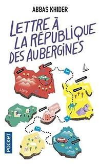 Lettre à la république des aubergines par Abbas Khider