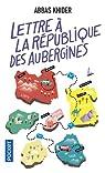 Lettre à la république des aubergines par Khider