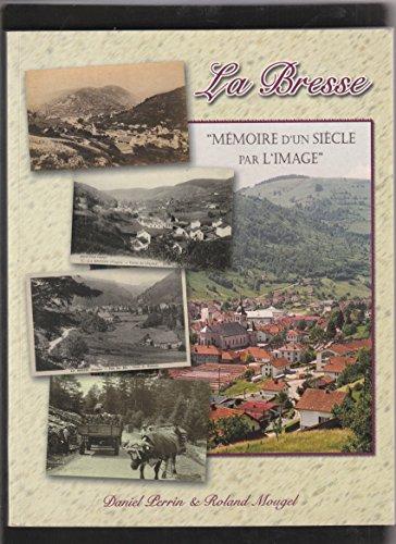 La Bresse : Mmoire d'un sicle par l'image