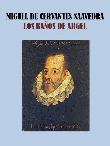 LOS BAÑOS DE ARGEL por MIGUEL DE CERVANTES SAAVEDRA