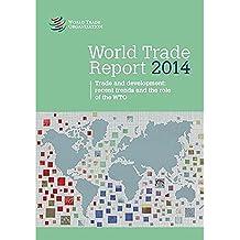 Rapport sur le Commerce Mondial 2014: Commerce et Développement: Tendances Récentes et Rôle de l'OMC