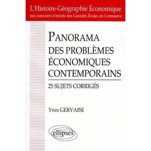 Panorama des problèmes économiques contemporains: 25 sujets corrigés