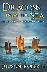 Dragons from the Sea: Volume 2 (The Strongbow Saga)