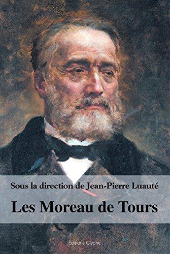 Les Moreau de Tours par Jean Pierre Luaute