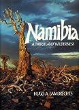 NAMIBIA: A THIRSTLAND WILDERNESS